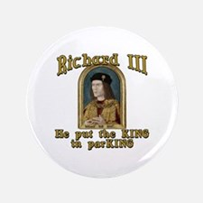 "Richard III CarPark Humor 3.5"" Button"