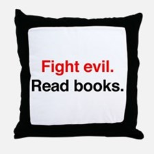 Fight Evil, Read Books Throw Pillow