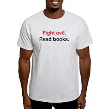 Fight Evil, Read Books T-Shirt