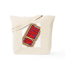 SO WHAT Tote Bag