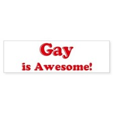 Gay is Awesome Bumper Bumper Sticker