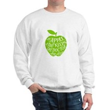 An apple a day keeps the doctor away Sweatshirt