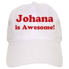 Johana is Awesome Baseball Cap