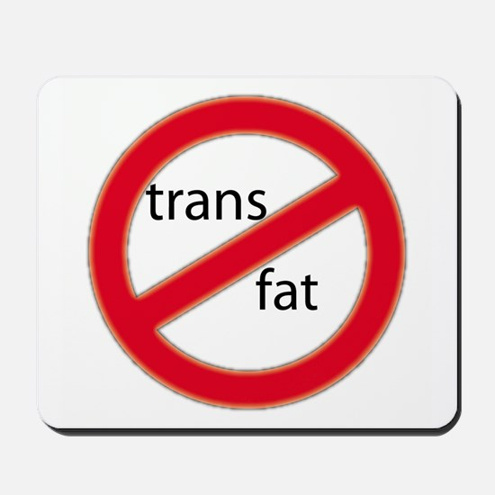 No trans fat! Mousepad