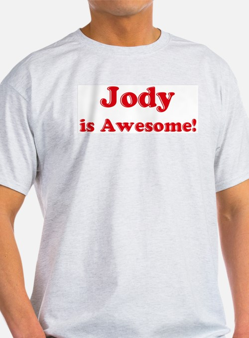 Jody is Awesome Ash Grey T-Shirt