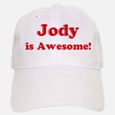 Jody is Awesome Baseball Baseball Cap
