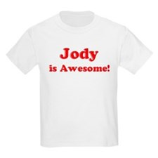 Jody is Awesome Kids T-Shirt