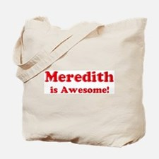 Meredith is Awesome Tote Bag