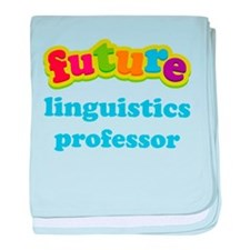 Future Linguistics Professor baby blanket