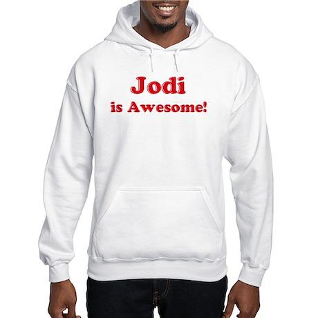 Jodi is Awesome Hooded Sweatshirt
