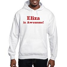 Eliza is Awesome Hoodie Sweatshirt