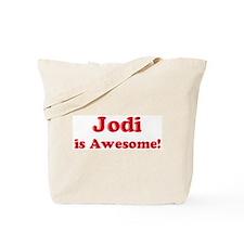 Jodi is Awesome Tote Bag