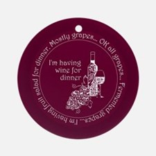 Wine for dinner Ornament (Round)