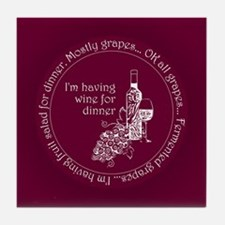 Wine for dinner Tile Coaster