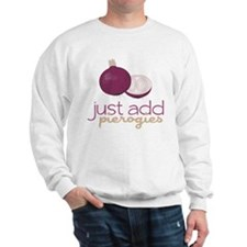Just Add Pierogies Sweatshirt