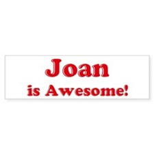 Joan is Awesome Bumper Bumper Sticker