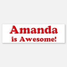 Amanda is Awesome Bumper Bumper Bumper Sticker
