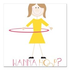 "Wanna Hoop? Square Car Magnet 3"" x 3"""
