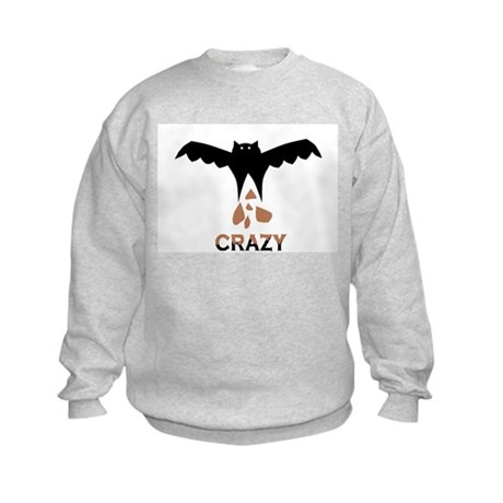 Bat S#*t Crazy Sweatshirt