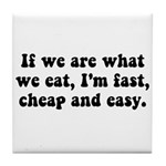 Are What Eat Tile Coaster