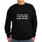 Are What Eat Sweatshirt