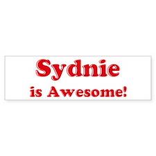 Sydnie is Awesome Bumper Bumper Sticker