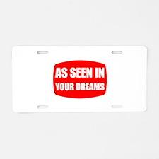 As Seen In Dreams Aluminum License Plate