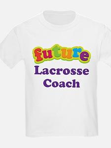 Future Lacrosse Coach T-Shirt