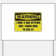 Attitude Warning Yard Sign