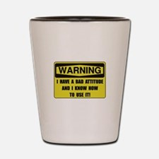 Attitude Warning Shot Glass