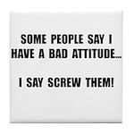 Bad Attitude Tile Coaster