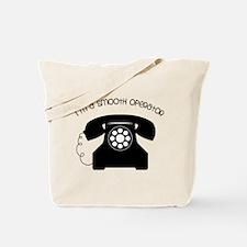 I'm a Smooth Operator Tote Bag