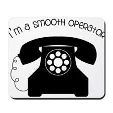 I'm a Smooth Operator Mousepad