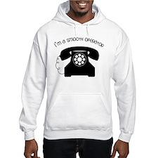 I'm a Smooth Operator Hoodie