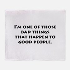 Bad Things Good People Throw Blanket