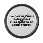 Bad Things Good People Large Wall Clock