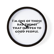 Bad Things Good People Wall Clock