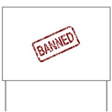 Banned Stamp Yard Sign