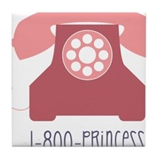 1-800-PRINCESS Tile Coaster