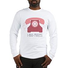 1-800-PRINCESS Long Sleeve T-Shirt