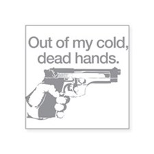 Out of my cold dead hands Sticker