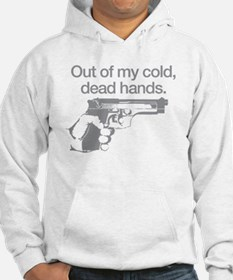Out of my cold dead hands Hoodie
