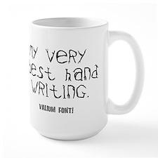 MY VERY BEST HANDWRITING - VALIUM FONT Mug