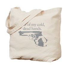 Out of my cold dead hands gun Tote Bag
