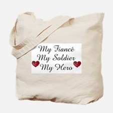 My Fiance, My Soldier, My He Tote Bag