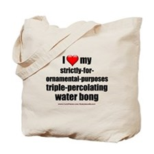 """""""Love My Ornamental Bong"""" Tote Bag"""