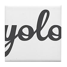Yolo Tile Coaster