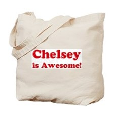 Chelsey is Awesome Tote Bag