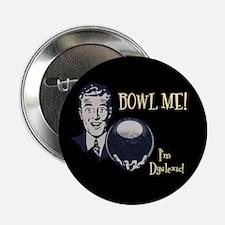 "Bowl Me! III 2.25"" Button"