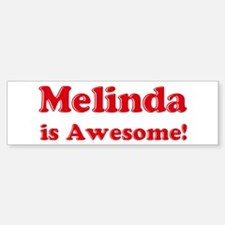 Melinda is Awesome Bumper Bumper Bumper Sticker